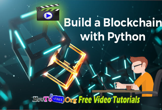 Learn Build a Blockchain & Cryptocurrency using Python 2020 Free Video Course