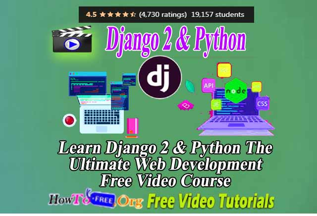 Learn Django 2 & Python The Ultimate Web Development Bootcamp Free Video Course