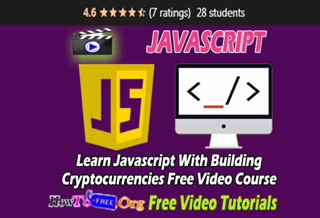 Learn Javascript With Building Cryptocurrencies Free Video Course