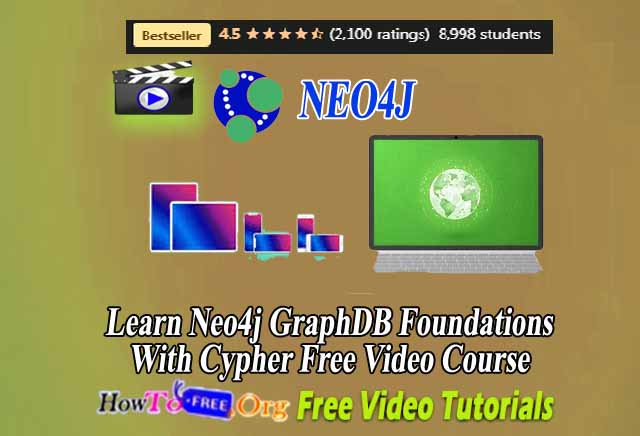 Learn Neo4j GraphDB Foundations With Cypher Free Video Course