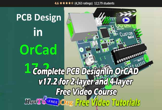 Complete PCB Design In OrCAD v17.2 for 2-layer and 4-layer Free Video Course Free Download