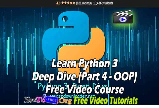 Learn Python 3: Deep Dive (Part 4 – OOP) Free Video Course Free Download