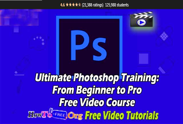 Ultimate Photoshop Training: From Beginner to Pro Free Video Course