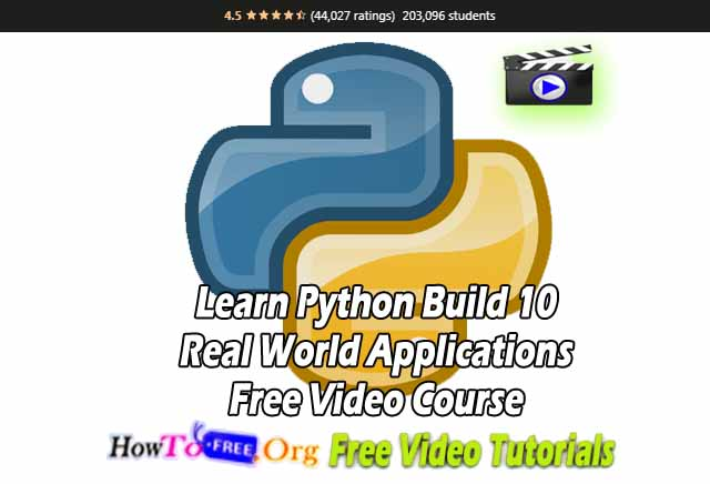 Learn Python Build 10 Real World Applications Free Video Course