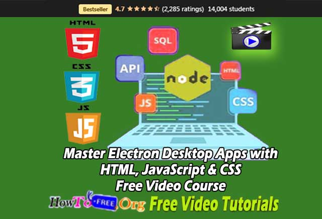Master Electron Desktop Apps with HTML, JavaScript & CSS Free Video Course