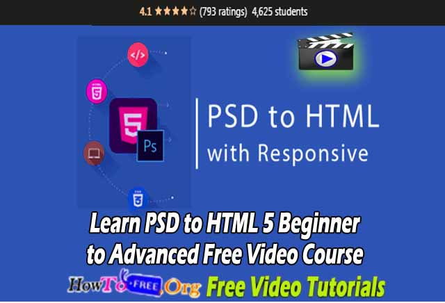 Learn PSD to HTML 5 Beginner to Advanced Free Video Course