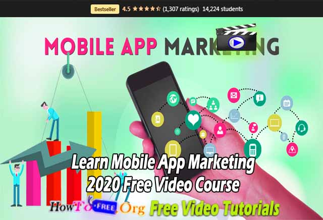 Learn Mobile App Marketing 2020 Free Video Course