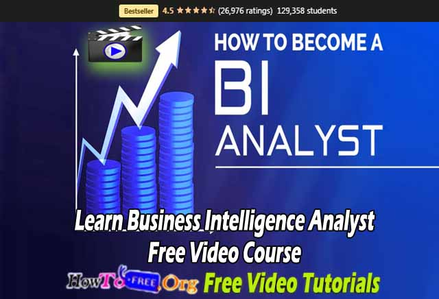 Learn Business Intelligence Analyst Free Video Course