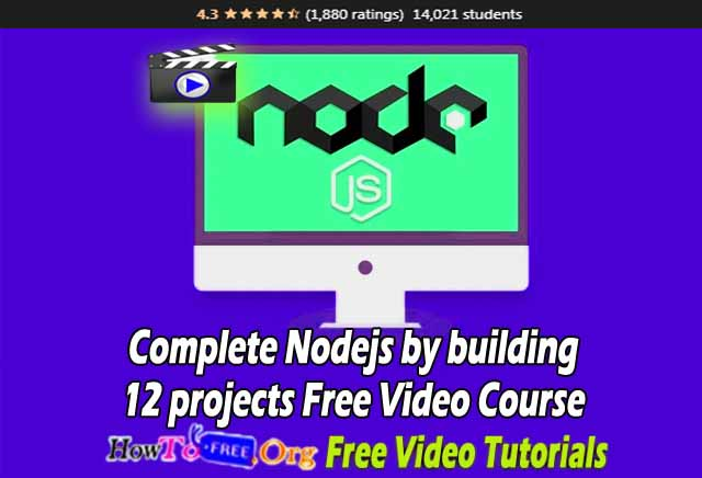 Complete Nodejs By Building 12 Projects Free Video Course
