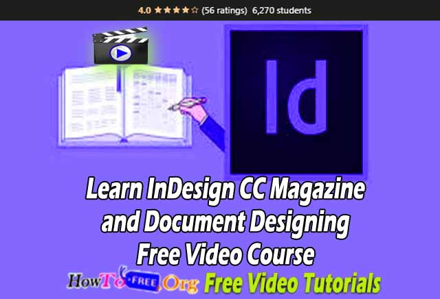 Learn InDesign CC Magazine and Document Designing Free Video Course