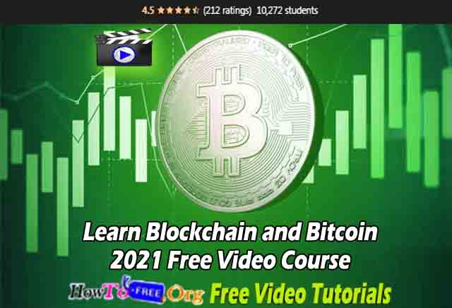 Learn Blockchain and Bitcoin 2021 Free Video Course