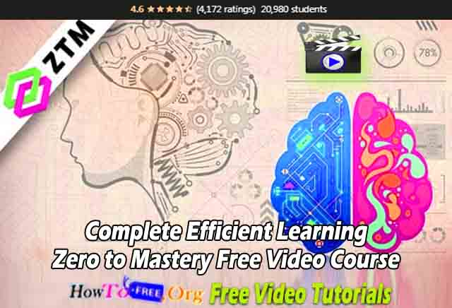 Complete Efficient Learning Zero to Mastery Free Video Course