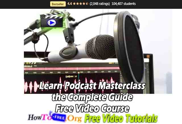 Learn Podcast Masterclass the Complete Guide Free Video Course