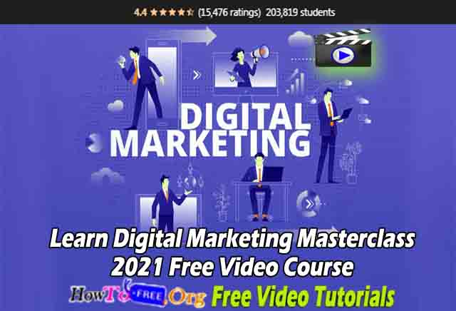 Learn Digital Marketing Masterclass 2021 Free Video Course