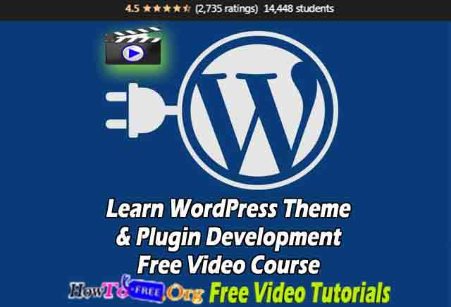 Learn WordPress Theme & Plugin Development Free Video Course