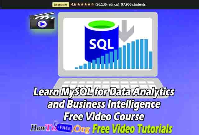 Learn MySQL for Data Analytics and Business Intelligence Free Video Course
