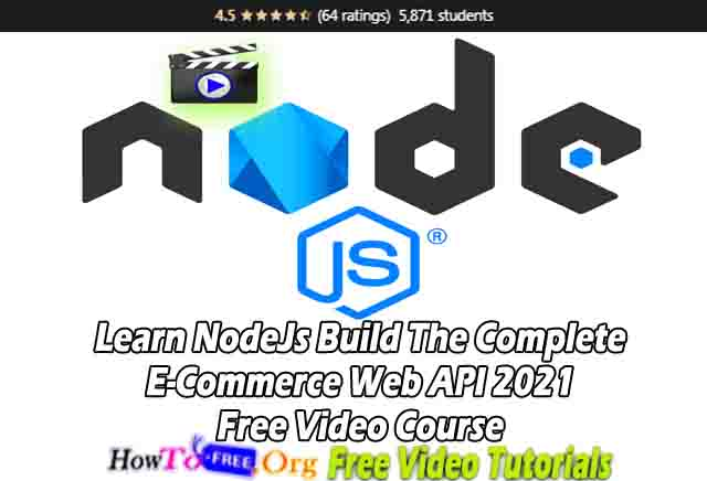 Learn NodeJs Build The Complete E-Commerce Web API 2021 Free Video Course