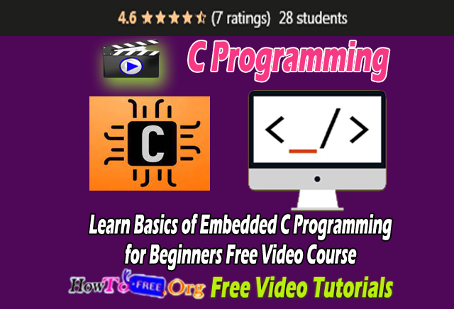 Learn Basics of Embedded C Programming for Beginners Free Video Course