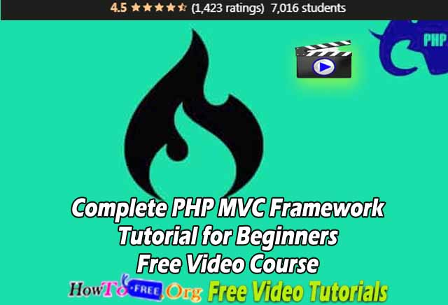 Complete PHP MVC Framework Tutorial for Beginners Free Video Course