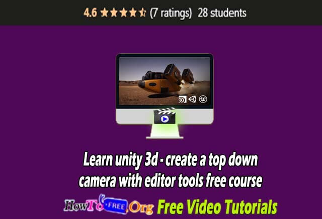 Unity 3D – Create a Top Down Camera with Editor Tools