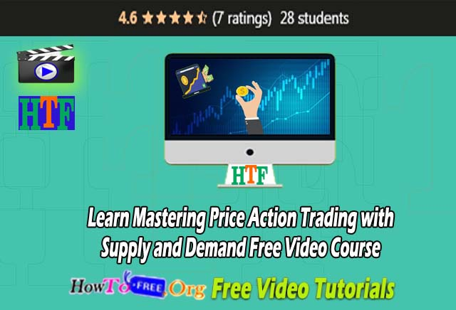 Learn Mastering Price Action Trading with Supply and Demand Free Video Course