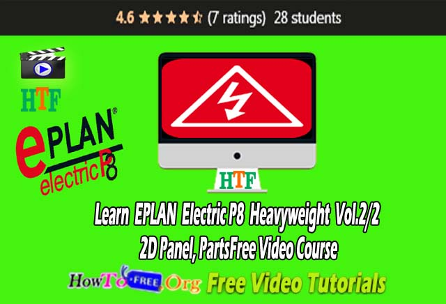 Learn EPLAN Electric P8 Heavyweight Vol.2/2 - 2D Panel, Parts Free Video Course