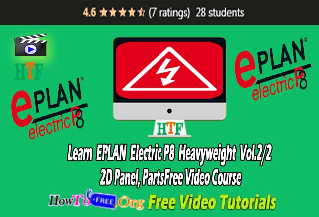 Learn EPLAN Electric P8 Heavyweight Vol.2/2 – 2D Panel, Parts Free Video Course