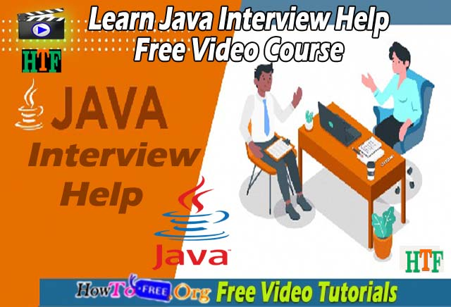 Learn Java Interview Help Free Video Course