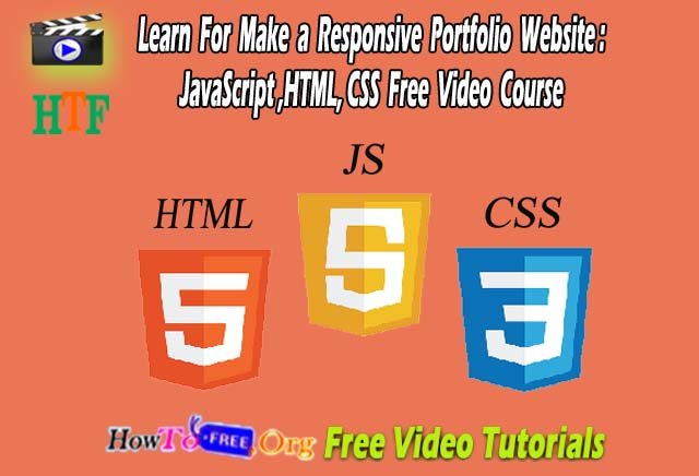 Learn For Make a Responsive Portfolio Website : JavaScript HTML CSS Free Video Course