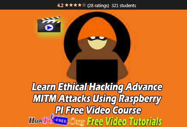 Learn Ethical Hacking MITM Attacks Using Raspberry PI Free Video Course