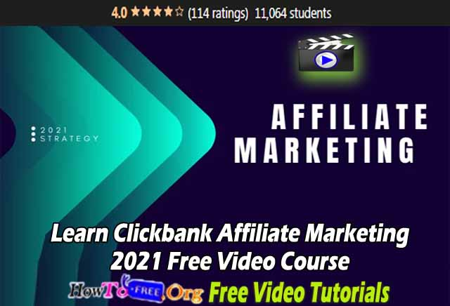Learn Clickbank Affiliate Marketing 2021 Free Video Course