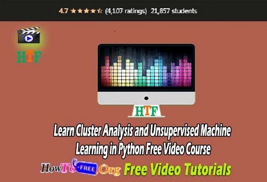 Learn Cluster Analysis and Unsupervised Machine Learning in Python Free Video Course