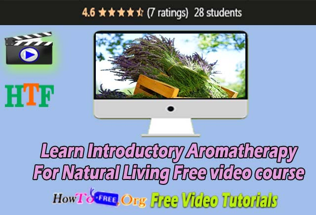 Learn Introductory Aromatherapy For Natural Living Free video course
