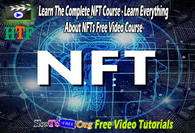The Complete NFT Course - Learn Everything About NFTs