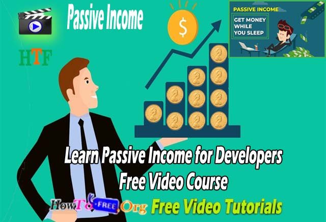 Learn Passive Income for Developers Free Video Course