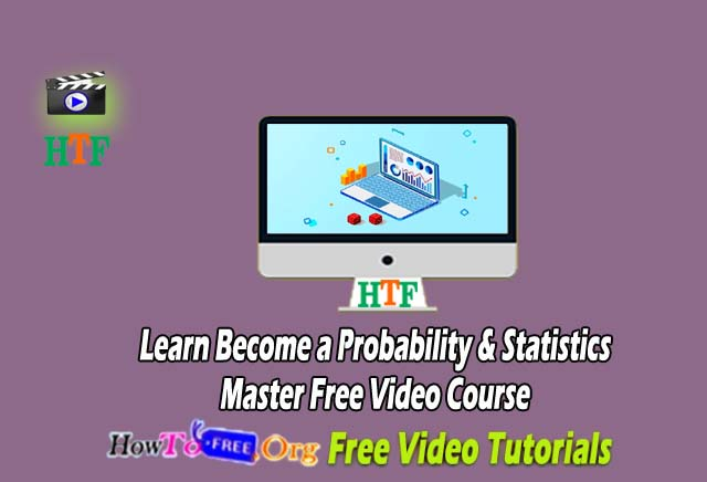Learn Become a Probability & Statistics Master Free Video Course