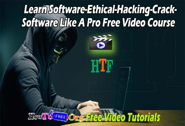 Learn Software Ethical Hacking - Crack Software like A Pro Free Video Course