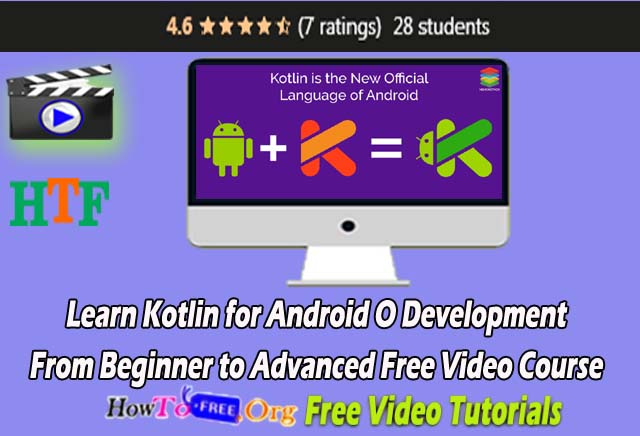 Learn Kotlin for Android O Development: From Beginner to Advanced Free Video Course