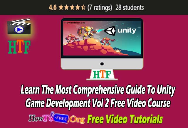 Learn The Most Comprehensive Guide To Unity Game Development Vol 2 Free Video Course