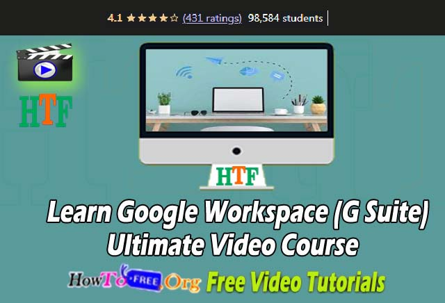Learn Google Workspace (G Suite) Ultimate Free Video Course