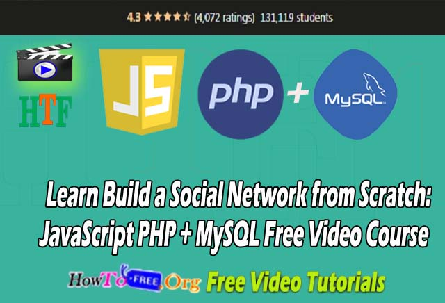 Learn Build a Social Network from Scratch: JavaScript PHP + MySQL Free Video Course