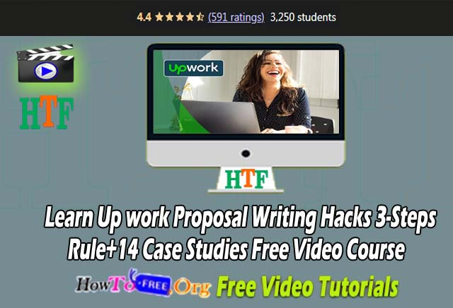 Learn Up work Proposal Writing Hacks 3-Steps Rule+14 Case Studies Free Video Course