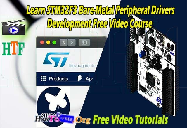 Learn STM32F3 Bare-Metal Peripheral Drivers Development Free Video Course