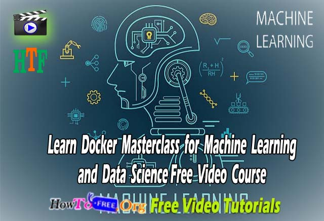 Learn Docker Masterclass for Machine Learning and Data Science Free Video Course
