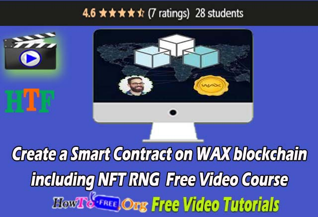 Learn Create a Smart Contract on WAX block chain including NFT RNG Free Video Course