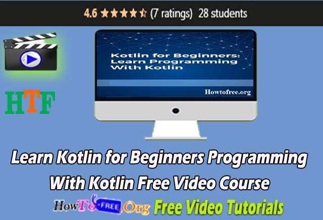 Learn Kotlin for Beginners:  Programming With Kotlin Free Video Course