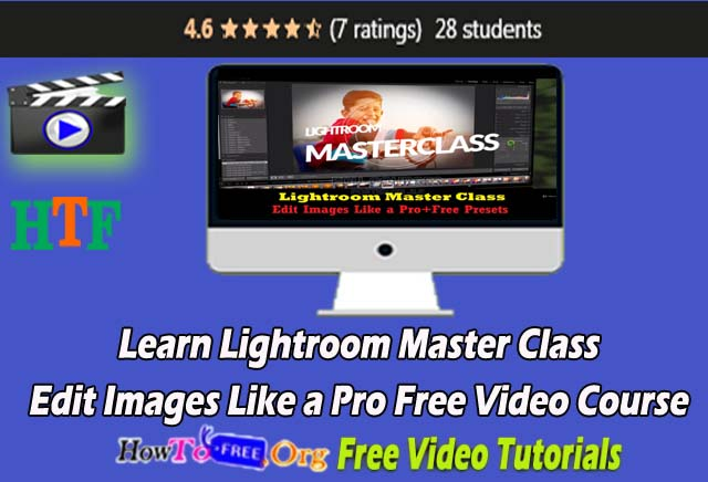 Learn Lightroom Master Class-Edit Images Like a Pro Free Video Course