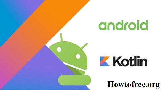 Kotlin for Android O Development: From Beginner to Advanced Free Video Course
