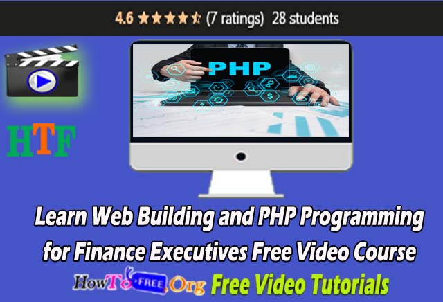 Learn Web Building and PHP Programming for Finance Executives Free Video Course