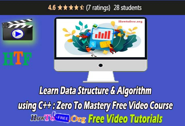 Learn Data Structure & Algorithm using C++ : Zero To Mastery 2021 Free Video Course